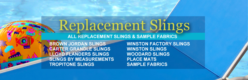 Winston Slings Patio Furniture Supplies Custom Makes Replacement